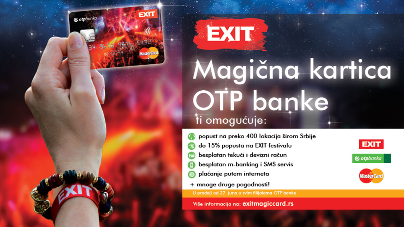 New Exit Magic Card By Otp Bank Allows You To Save Up During The Festival And Across Serbia